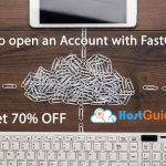 How to open an account with FastComet & get 70% OFF